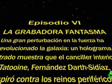 """Episodio VI 'La grabadora fantasma': """"¿Ha cruzado Fernández Darth-Sidíaz al lado oscuro?"""""""