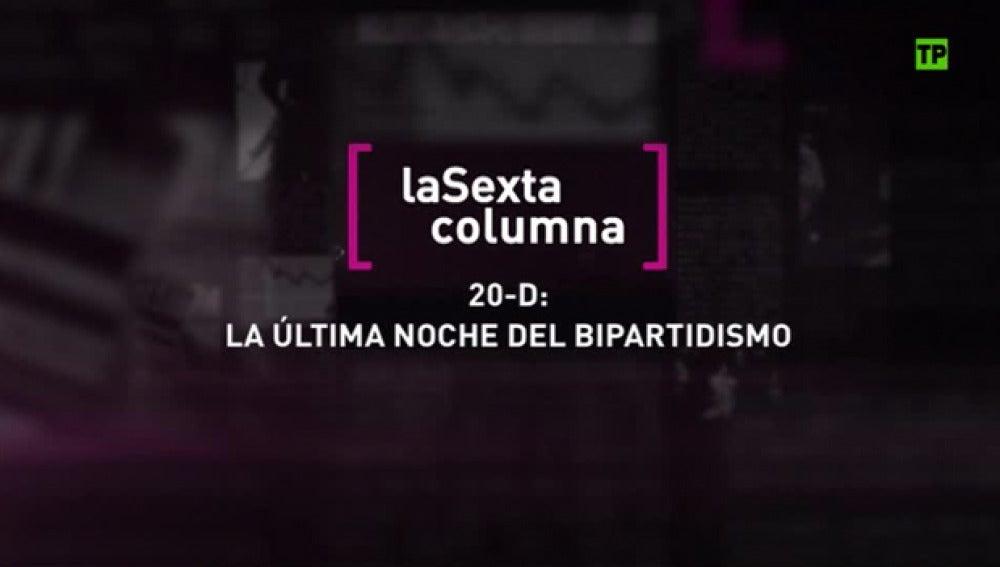 '20D, La última noche del bipartidismo', en laSexta Columna