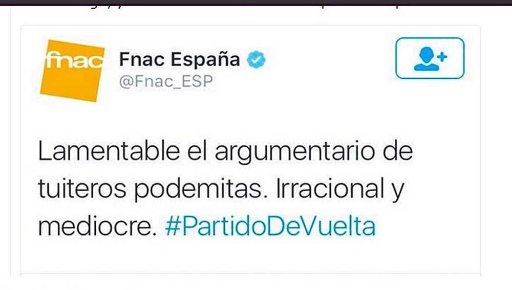 Fnac critica a Podemos en un tuit por error