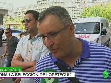 La afición opina de la España de Lopetegui