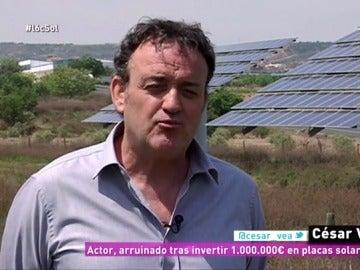 César Vea, el actor que perdió más de 800.000 euros por invertir en huertos solares