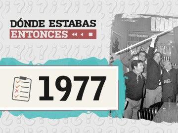 1977 en Dónde estabas entonces