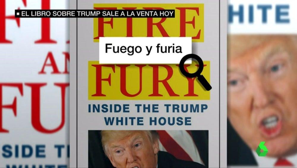 'Fuego y furia', el libro sobre los secretos más íntimos de Trump