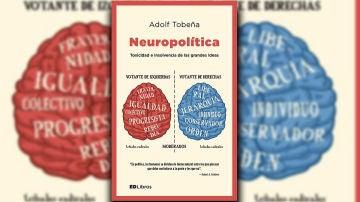 Neuropolítica: Toxicidad e insolvencia de las grandes ideas