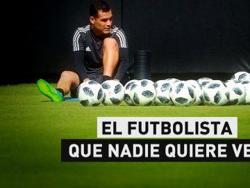 El futbolista que nadie quiere ver