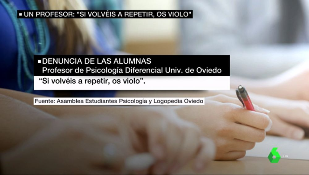 "Seis meses de suspensión a un profesor de Psicología de Oviedo por vejar a sus alumnas: ""Si volvéis a repetir, os violo"""