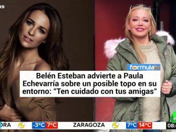Belén Esteban advierte a Paula Echevarría: tiene un topo y es una de sus amigas