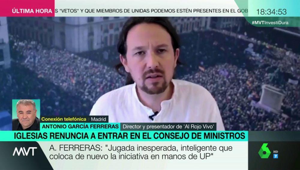 """Ferreras analiza la renuncia de Iglesias a formar parte del Consejo de Ministros: """"Es una jugada inesperada, inteligente"""""""