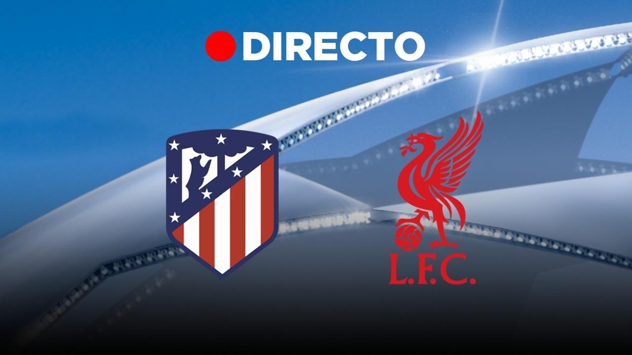 Atlético de Madrid - Liverpool, en DIRECTO | Octavos de final de la Liga de Campeones de la UEFA 2019-20