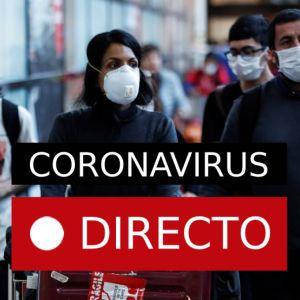 Coronavirus | Última hora del virus en España, Italia, China y la OMS