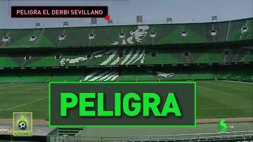 El derbi entre Sevilla y Betis, en riesgo de no jugarse por posibles casos de coronavirus en los verdiblancos