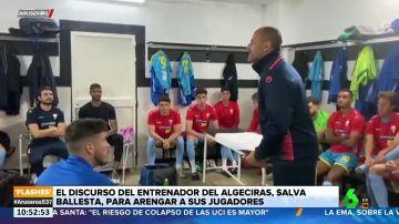 """La charla viral de Salva Ballesta a los jugadores del Algeciras: """"Salimos adelante como dios manda. Salimos y matamos"""""""
