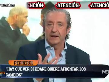 """Josep Pedrerol da las claves del futuro de Zidane en 'El Chiringuito': """"Si está dispuesto a encabezar la revolución en el Real Madrid..."""""""