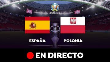 España vs Polonia, en directo el partido de fútbol de la Eurocopa 2021