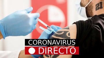 Última hora de coronavirus: certificado Covid-19, vacuna en España y restricciones, hoy