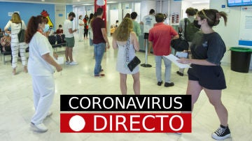 Última hora de coronavirus en España: vacuna de Covid-19, restricciones y certificado, hoy