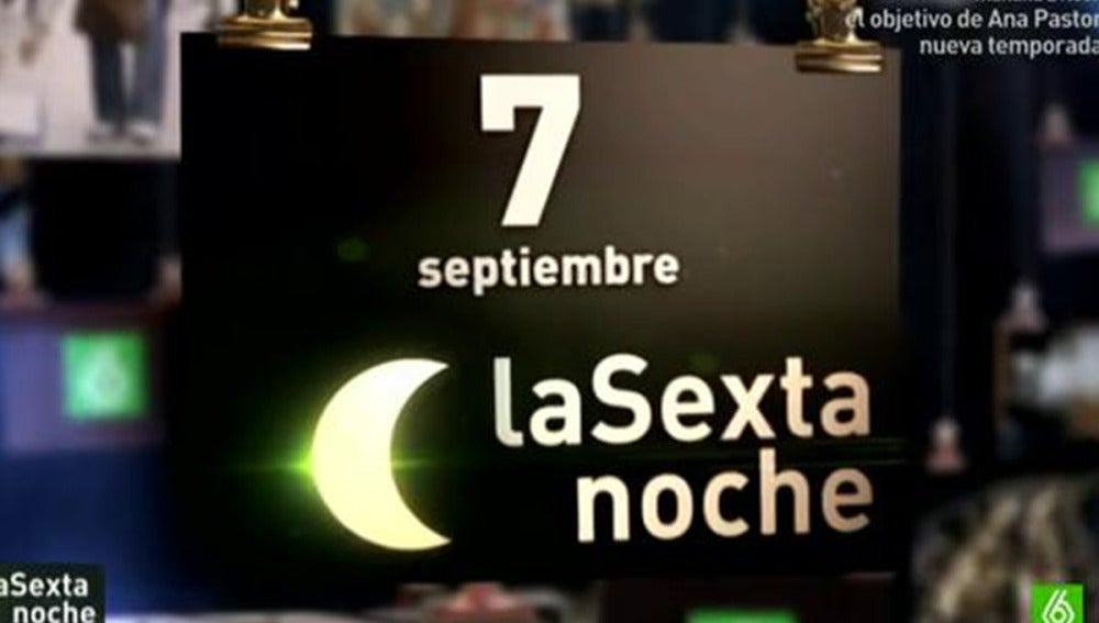 LaSexta Noche arranca temporada con nuevo plató y nuevas caras