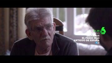 """Frame 5.757568 de: El preso más antiguo de España, en Salvados: """"Me he fugado 19 veces pero es que me daba igual"""""""