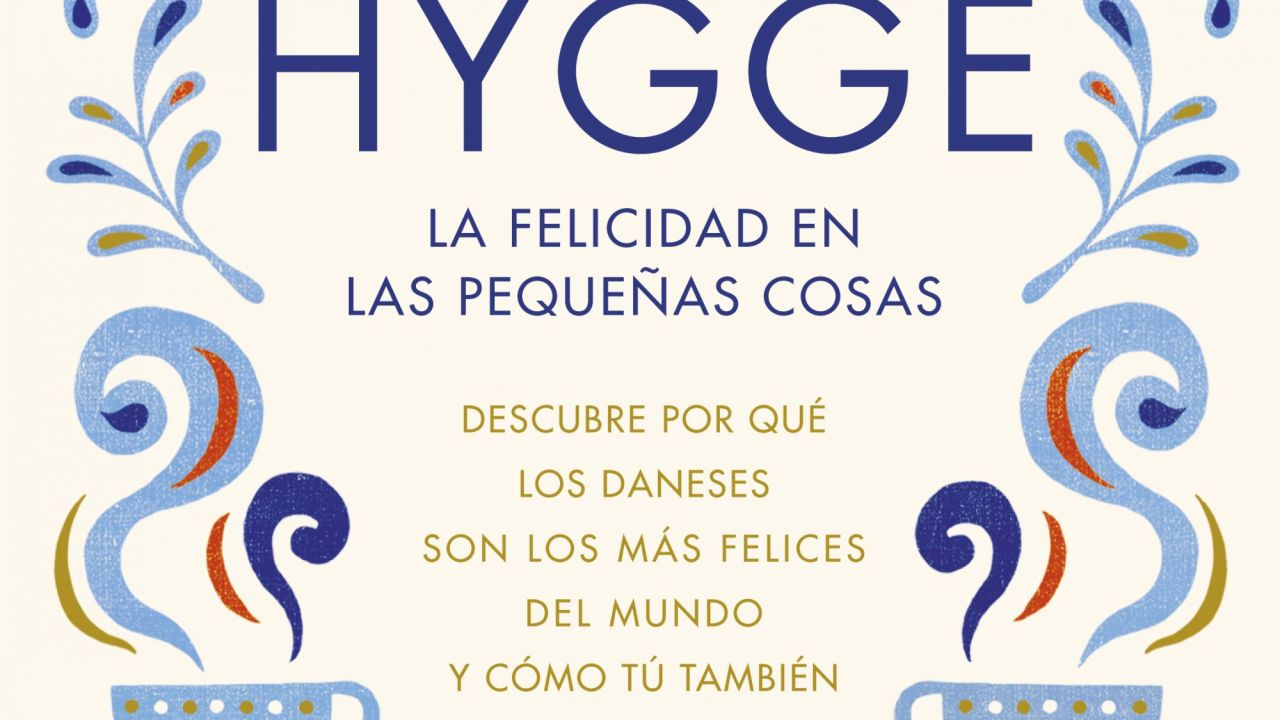 Hygge, la felicidad en las pequeñas cosas