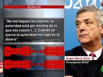"""Orgía de corrupción en la RFEF de Villar: """"No me toques los cojones. Cuando se ejerce la autoridad me cago en el dinero"""""""