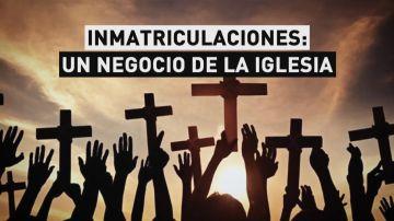 Inmatriculaciones: un negocio de la Iglesia
