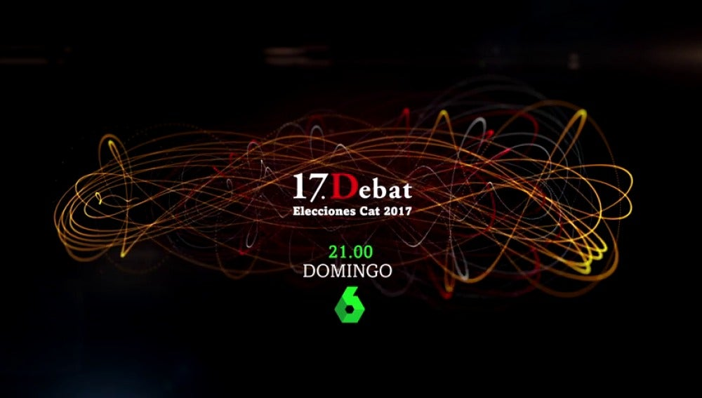Las principales fuerzas políticas de Cataluña debate este domingo en laSexta en '17D. El Debat'