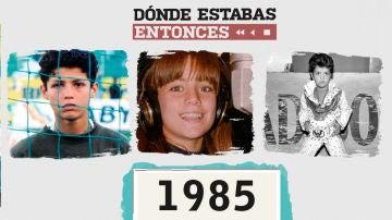 Dónde estabas en 1985