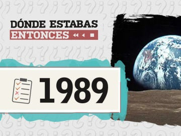 Dónde estabas entonces - 1989