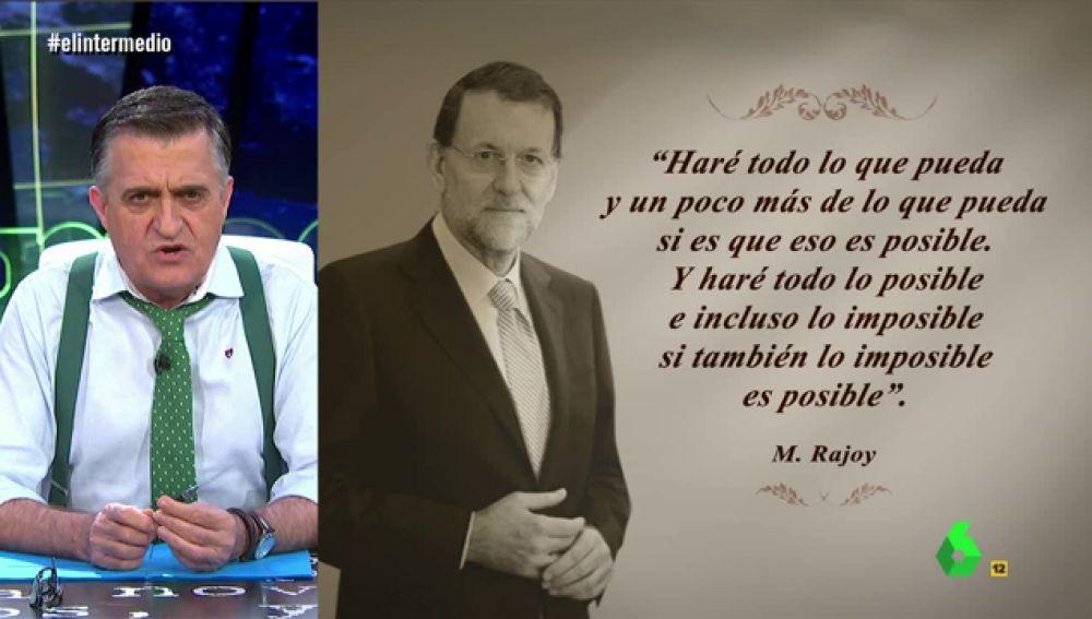 El Intermedio La Nueva Cita Célebre De Rajoy Haré Todo Lo Posible E Incluso Lo Imposible Si También Lo Imposible Es Posible