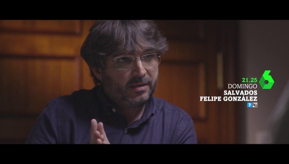 """Jordi Évole pregunta a Felipe González el domingo en Salvados: """"La monarquía puede contribuir a solucionar la crisis catalana o primero tendrán que solucionar sus crisis internas entre reinas"""""""