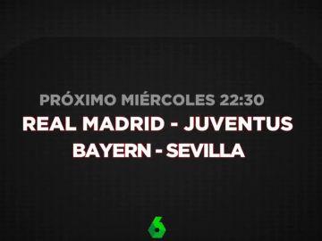 Real Madrid-Juventus y Bayern-Sevilla, resúmenes en laSexta