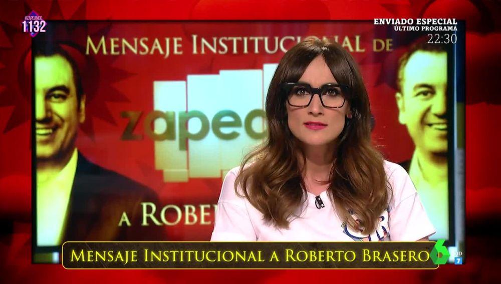 El mensaje institucional de Zapeando a Roberto Brasero