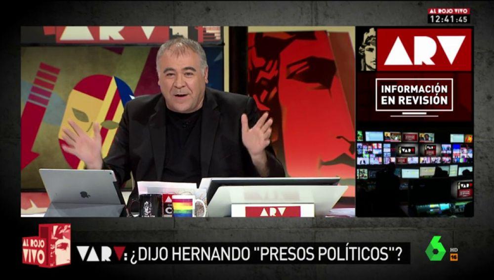 """Ferreras estrena el VAR de Al Rojo Vivo: ¿Se refirió Hernando a los presos catalanes como """"presos políticos""""?"""