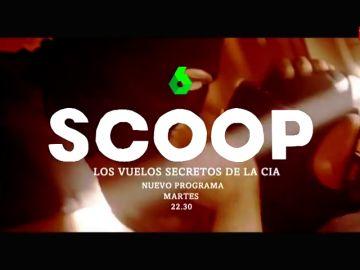 Scoop vuelve este martes a laSexta con el punto de mira en los vuelos secretos de la CIA