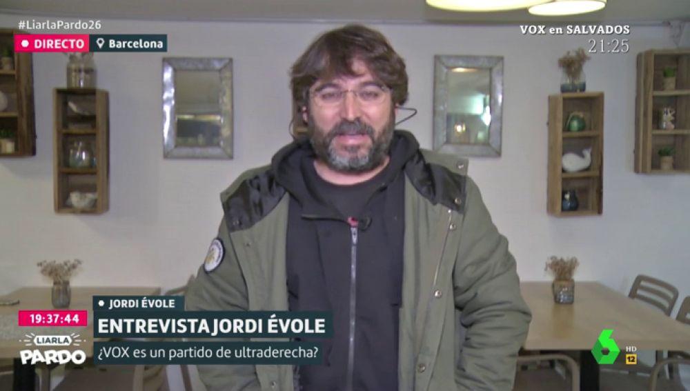 """El análisis de Jordi Évole sobre Vox: """"En el fondo agradecen que se les llame extrema derecha"""""""