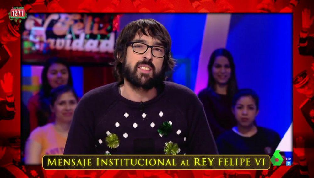 """El mensaje institucional de Zapeando al Rey Felipe VI: """"¿Por qué no pronunció la palabra pollo en su dicurso navideño?"""""""