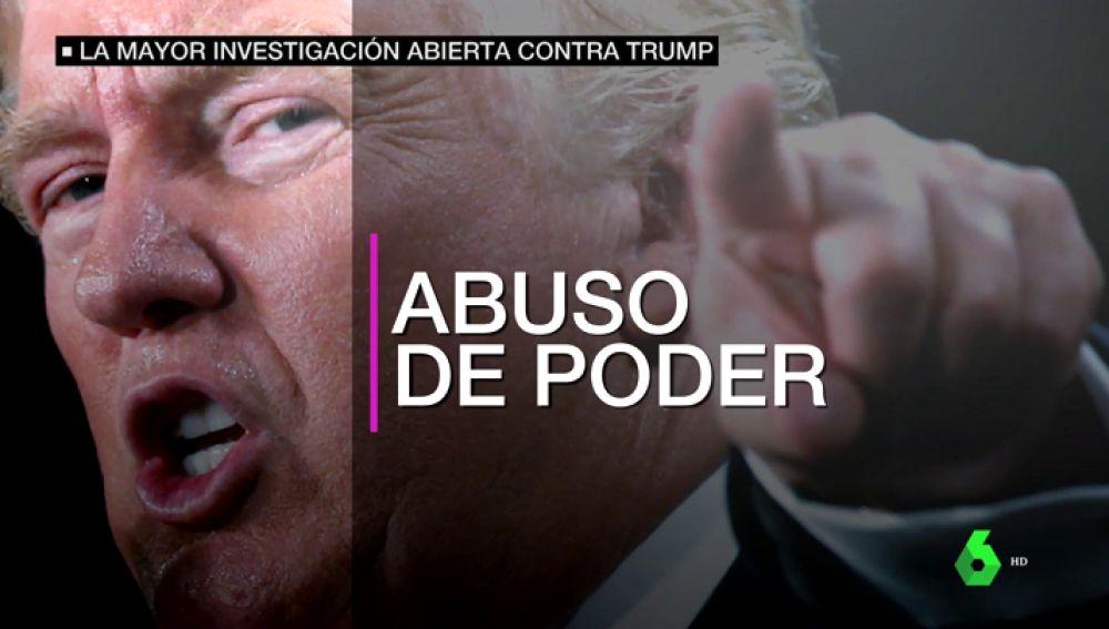 Abren la mayor investigación realizada nunca contra Trump: está acusado de abuso de poder, obstrucción a la justicia y corrupción