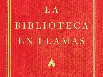 'La biblioteca en llamas', un crimen contra la memoria