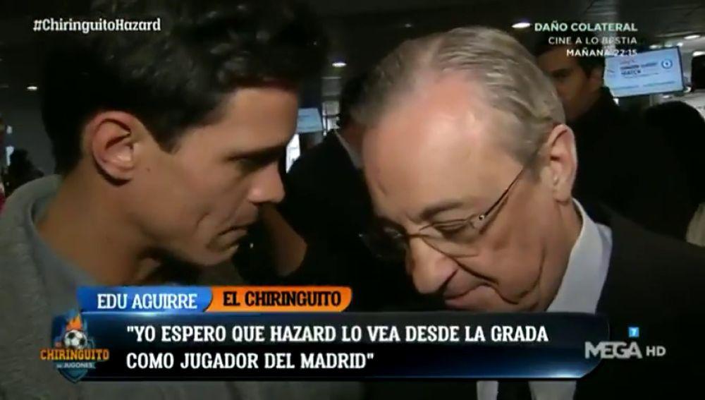 La respuesta de Florentino Pérez a la pregunta de Edu Aguirre sobre Hazard