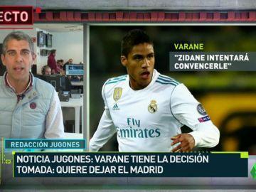 Noticias 'Jugones': Varane ha comunicado al Real Madrid su intención de marcharse