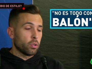 Jordi Alba admite que han abandonado el toque
