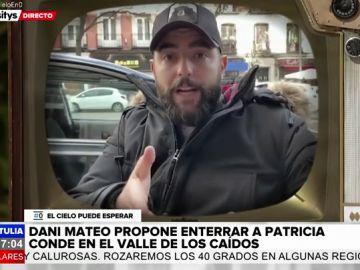 Dani Mateo propone enterrar a Patricia Conde en el Valle de los Caídos