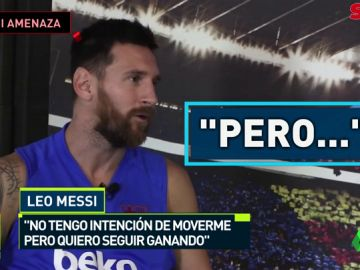 Messi 'amenaza': no quiero irme pero...