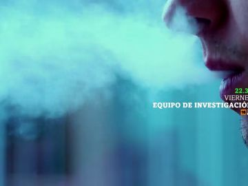 El negocio del vapor, en 'Equipo de investigación'