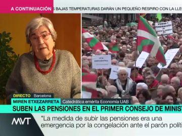 """Miren Etxezarreta, sobre la decisión de subir las pensiones: """"Era inevitable, no se podía tener a millones de pensionistas esperando"""""""