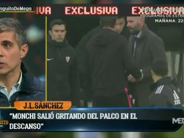 """José Luis Sánchez desvela la tensión en el palco tras el Real Madrid-Sevilla: """"Lopetegui tuvo que frenar a Monchi"""""""