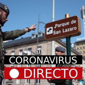 Última hora Coronavirus | España: Nuevos casos de infectados y el estado de alarma, EN DIRECTO