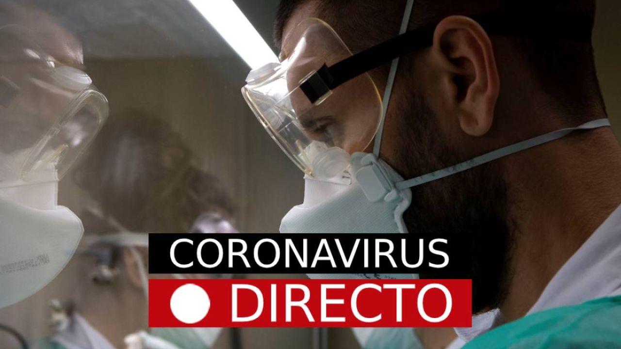 Última hora del coronavirus en España hoy: contagiados, muertos y otros datos en directo