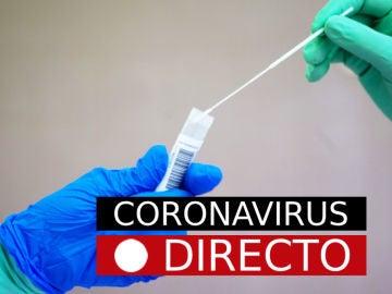 Coronavirus España hoy: noticias de última hora, rebrotes y casos, en directo