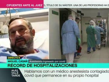 """El duro relato de Miguel Casañ, el anestesista ingresado en la UCI por COVID: """"De seis miembros, cinco desarrollamos neumonía"""""""